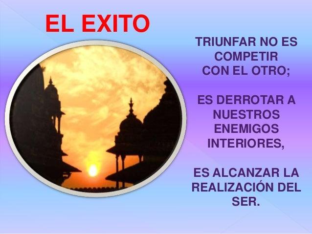 TRIUNFAR NO ES COMPETIR CON EL OTRO; ES DERROTAR A NUESTROS ENEMIGOS INTERIORES, ES ALCANZAR LA REALIZACIÓN DEL SER. EL EX...