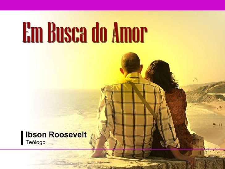 09 Em Busca Do Amor