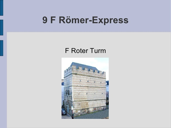 9 F Römer-Express F Roter Turm