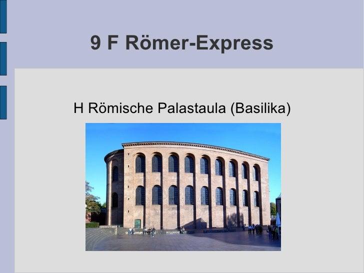 9 F Römer-Express H Römische Palastaula (Basilika)