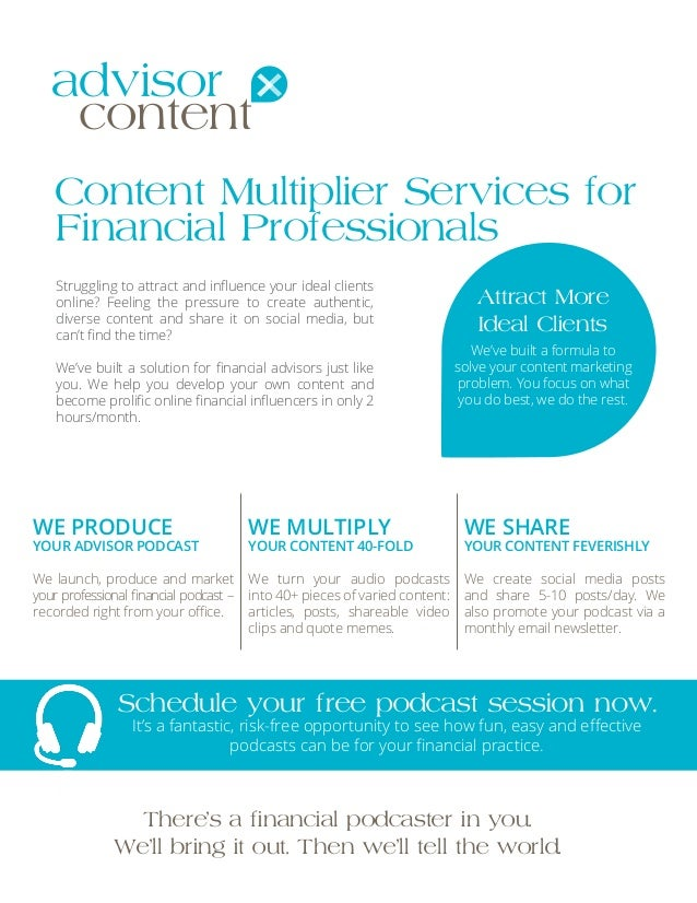 advisor content Content Multiplier Services for Financial Professionals Struggling to attract and influence your ideal clie...