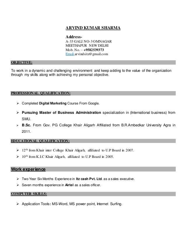 ARVIND KUMAR SHARMA Address- A-33 GALI NO-3 OMNAGAR MEETHAPUR NEW DELHI Mob. No. – +9582539373 Email-arvindsitz@gmail.com ...
