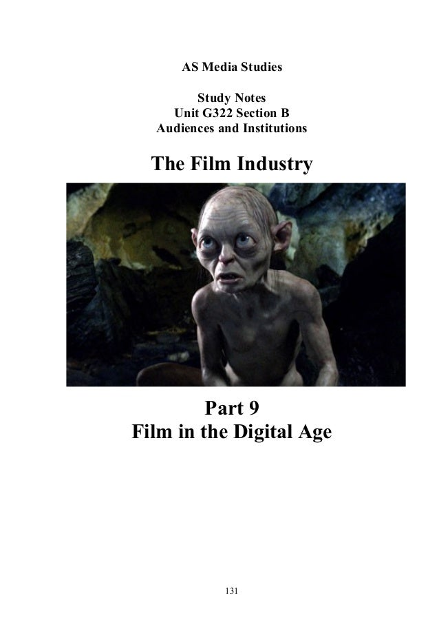 AS Media Studies        Study Notes    Unit G322 Section B  Audiences and Institutions  The Film Industry         Part 9Fi...
