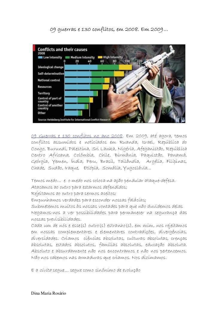 09 guerras e 130 conflitos, em 2008. Em 2009…09 Guerras e 130 conflitos no ano 2008. Em 2009, até agora, temosconflitos as...