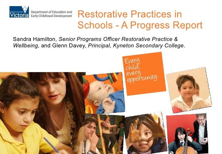 Restorative Practices in Schools - A Progress Report Sandra Hamilton,  Senior Programs Officer Restorative Practice & Well...