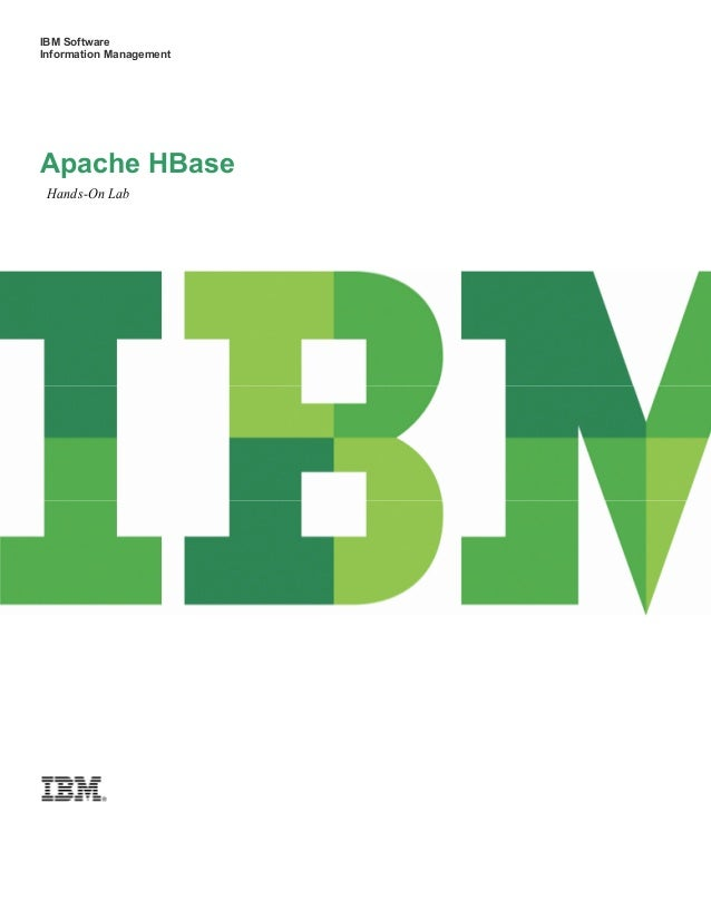 IBM Software Information Management Apache HBase Hands-On Lab