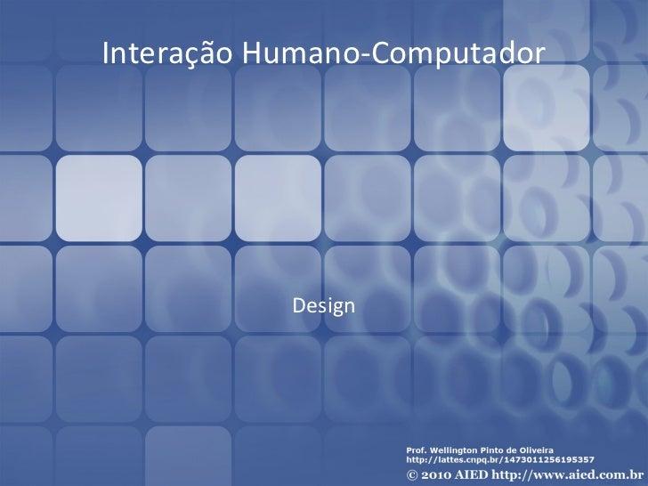 Interação Humano-Computador           Design