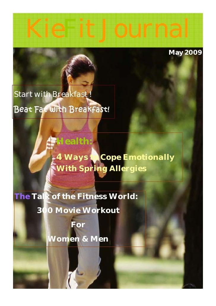 KieFit Journal                                    May 2009     Start with Breakfast ! Beat Fat with Breakfast!            ...