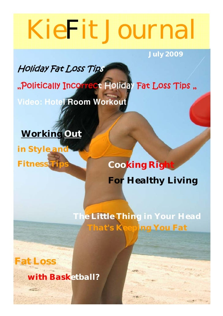 "KieFit Journal                                  July 2009  Holiday Fat Loss Tips ""Politically Incorrect Holiday Fat Loss T..."