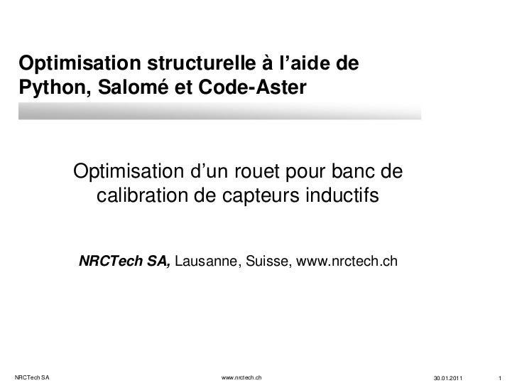 Optimisation structurelle à l'aide de Python, Salomé et Code-Aster             Optimisation d'un rouet pour banc de       ...