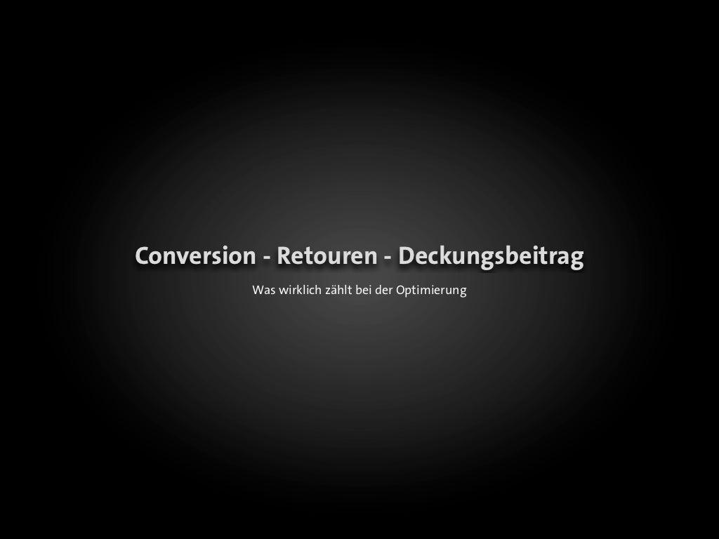 Case Study Conversion - Retouren - Deckungsbeitrag