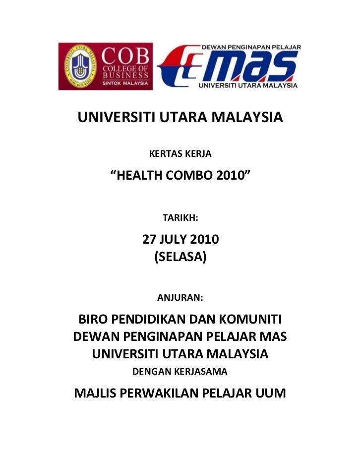 """UNIVERSITI UTARA MALAYSIA          KERTAS KERJA     """"HEALTH COMBO 2010""""             TARIKH:         27 JULY 2010          ..."""