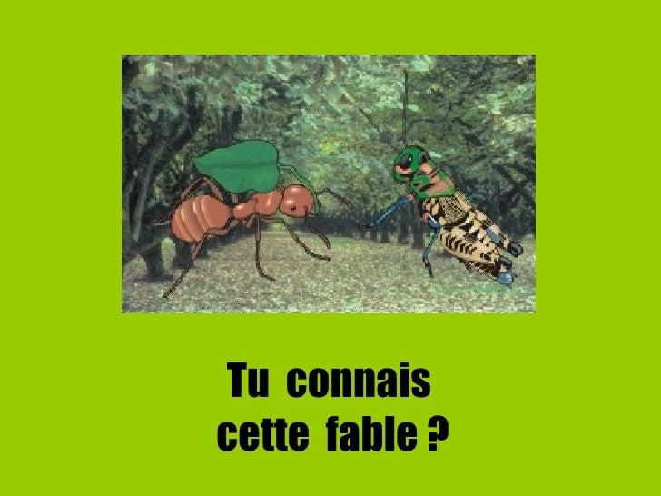 Tu  connais  cette  fable ? Diaporama PPS réalisé pour http://www.diaporamas-a-la-con.com