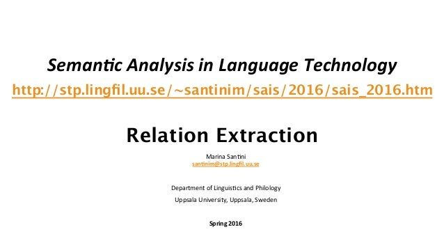 Seman&c  Analysis  in  Language  Technology   http://stp.lingfil.uu.se/~santinim/sais/2016/sais_2016.htm   Rela...