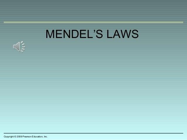 MENDEL'S LAWS Copyright © 2009 Pearson Education, Inc.
