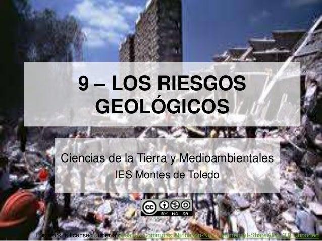 9 – LOS RIESGOS                GEOLÓGICOS        Ciencias de la Tierra y Medioambientales                           IES Mo...