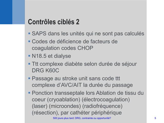  SAPS dans les unités qui ne sont pas calculés  Codes de déficience de facteurs de coagulation codes CHOP  N18.5 et dia...