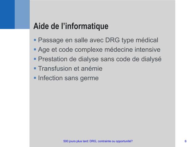  Passage en salle avec DRG type médical  Age et code complexe médecine intensive  Prestation de dialyse sans code de di...