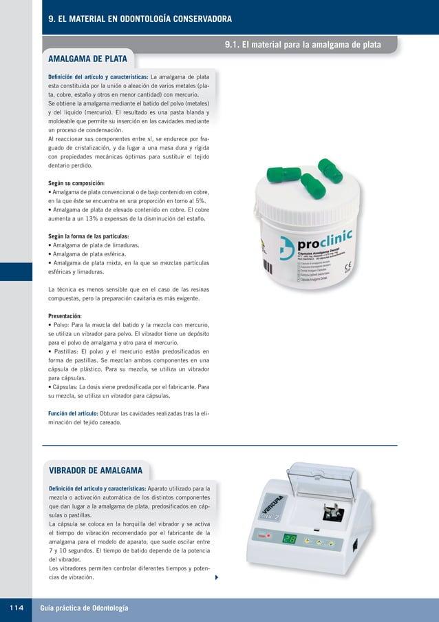 Guía práctica de Odontología114 9. EL MATERIAL EN ODONTOLOGÍA CONSERVADORA 9.1. El material para la amalgama de plata AMAL...