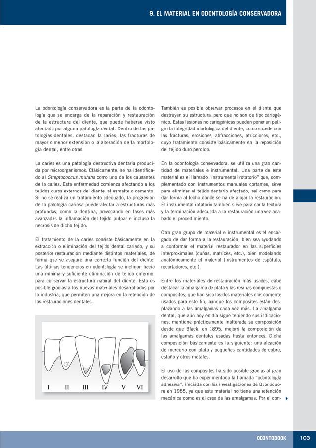 ODONTOBOOK 103 9. EL MATERIAL EN ODONTOLOGÍA CONSERVADORA La odontología conservadora es la parte de la odonto- logía que ...