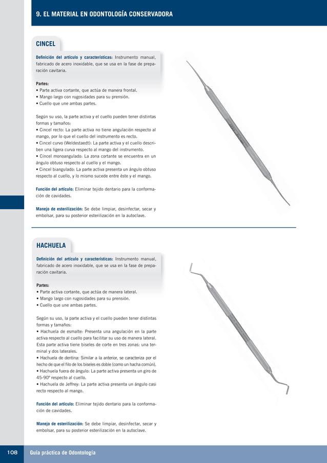 Guía práctica de Odontología108 9. EL MATERIAL EN ODONTOLOGÍA CONSERVADORA CINCEL Definición del artículo y característica...