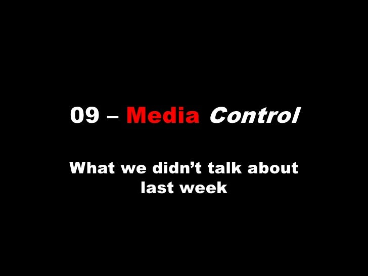 09 – Media Control<br />What we didn't talk about last week<br />