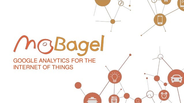 GOOGLE ANALYTICS FOR THE INTERNET OF THINGS