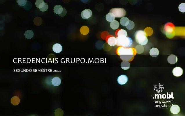 CREDENCIAIS GRUPO.MOBI SEGUNDO SEMESTRE 2011