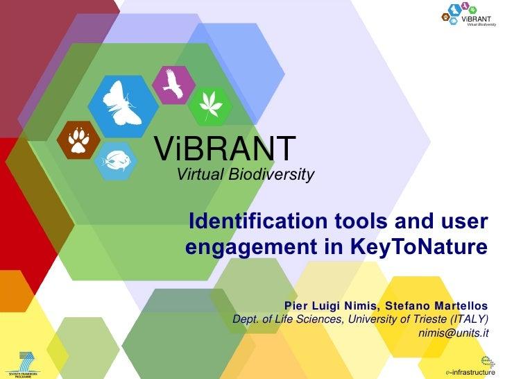 Identification tools and user engagement in KeyToNature Pier Luigi Nimis, Stefano Martellos Dept. of Life Sciences, Univer...