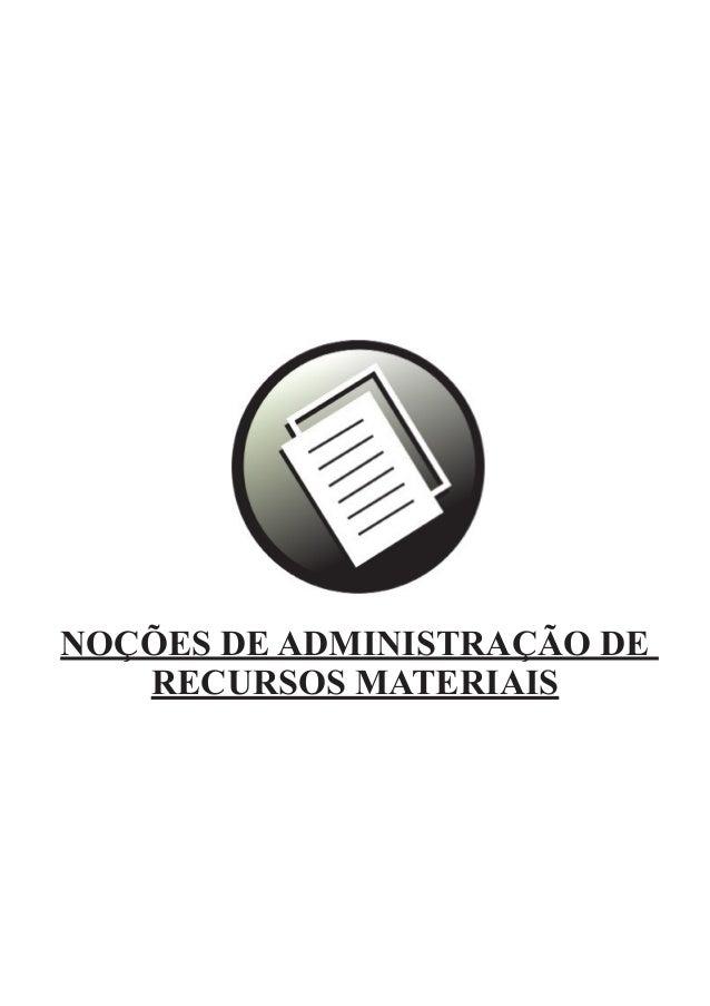 NOÇÕES DE ADMINISTRAÇÃO DE RECURSOS MATERIAIS
