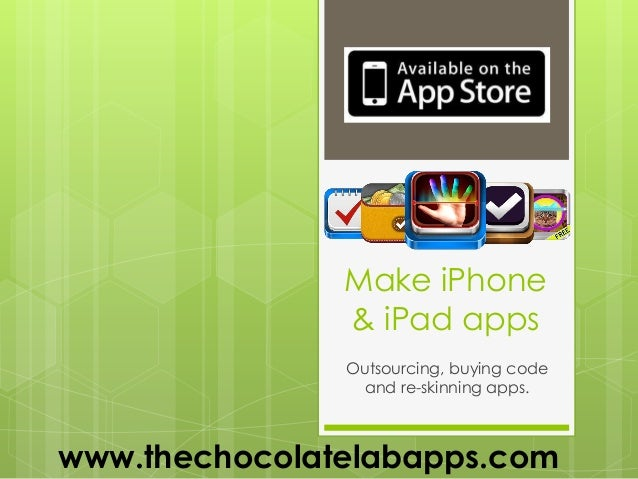 Make iPhone               & iPad apps               Outsourcing, buying code                 and re-skinning apps.www.thec...