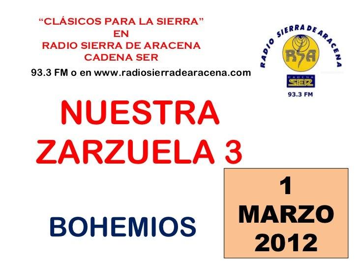 """"""" CLÁSICOS PARA LA SIERRA"""" EN  RADIO SIERRA DE ARACENA CADENA SER 93.3 FM o en www.radiosierradearacena.com NUESTRA ZARZUE..."""