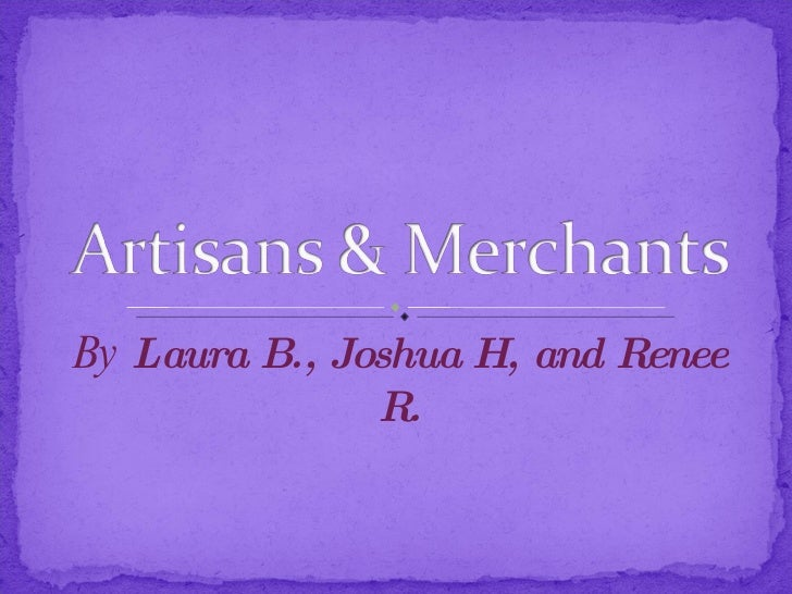 By  Laura B., Joshua H, and Renee R.