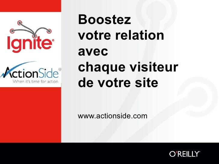 Boostezvotre relationavecchaque visiteurde votre sitewww.actionside.com