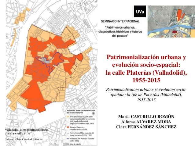 C 16 1 9 patrimonializaci n urbana y evoluci n socio - Spa urbano valladolid ...