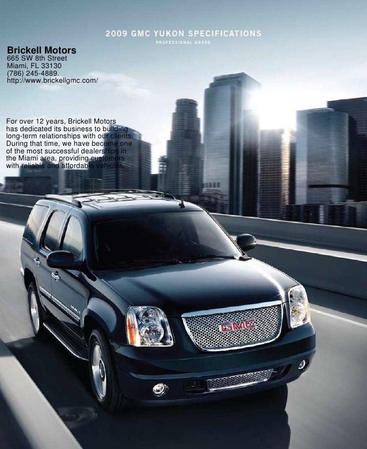 2009 gmc YuKon specificaTions                                             professional grade  Brickell Motors 665 SW 8th S...