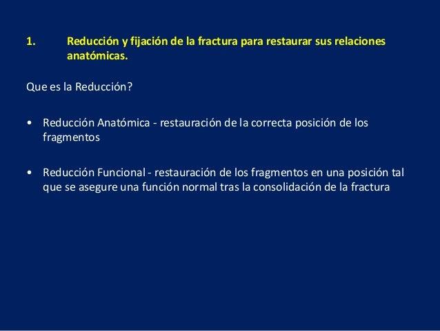 Que es la Reducción? • Reducción Anatómica - restauración de la correcta posición de los fragmentos • Reducción Funcional ...