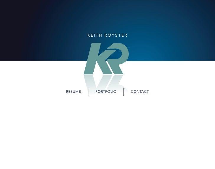 KEITH ROYSTER     RESUME     PORTFOLIO     CONTACT