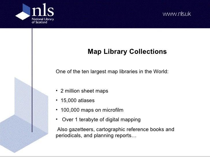 <ul><li>Map Library Collections </li></ul><ul><li>One of the ten largest map libraries in the World: </li></ul><ul><li>2 m...