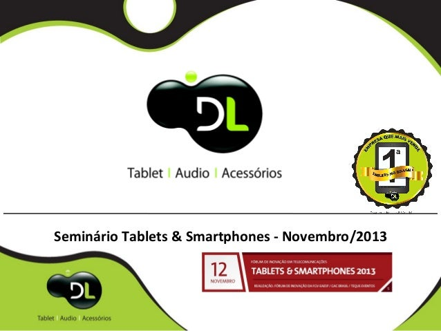 Seminário Tablets & Smartphones - Novembro/2013