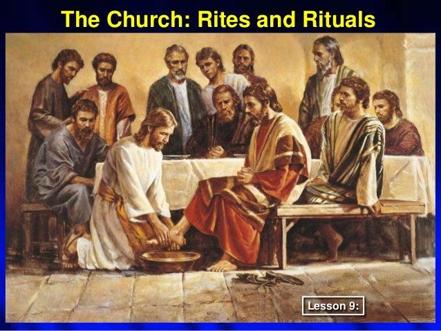 The Church: Rites and Rituals Lesson 9: