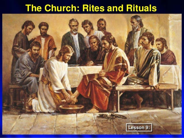 The Church: Rites and Rituals  Lesson 9: