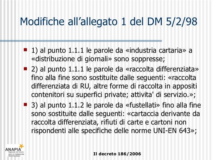 Modifiche all'allegato 1 del DM 5/2/98 <ul><li>1) al punto 1.1.1 le parole da «industria cartaria» a «distribuzione di gio...