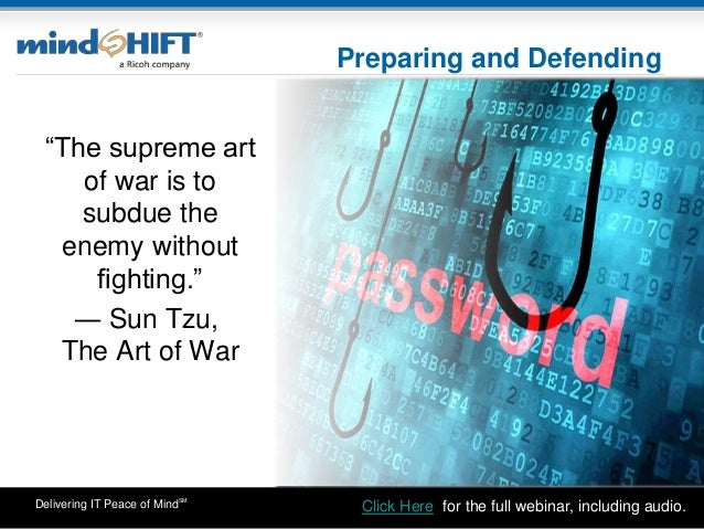 """Delivering IT Peace of MindSM """"The supreme art of war is to subdue the enemy without fighting."""" ― Sun Tzu, The Art of War ..."""