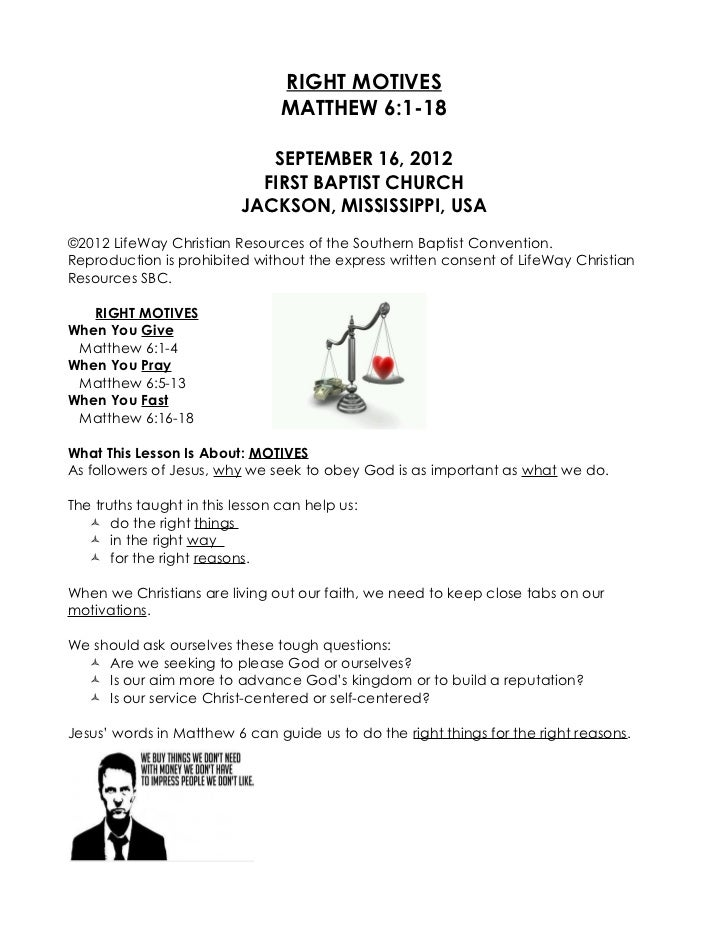 RIGHT MOTIVES                                 MATTHEW 6:1-18                             SEPTEMBER 16, 2012               ...