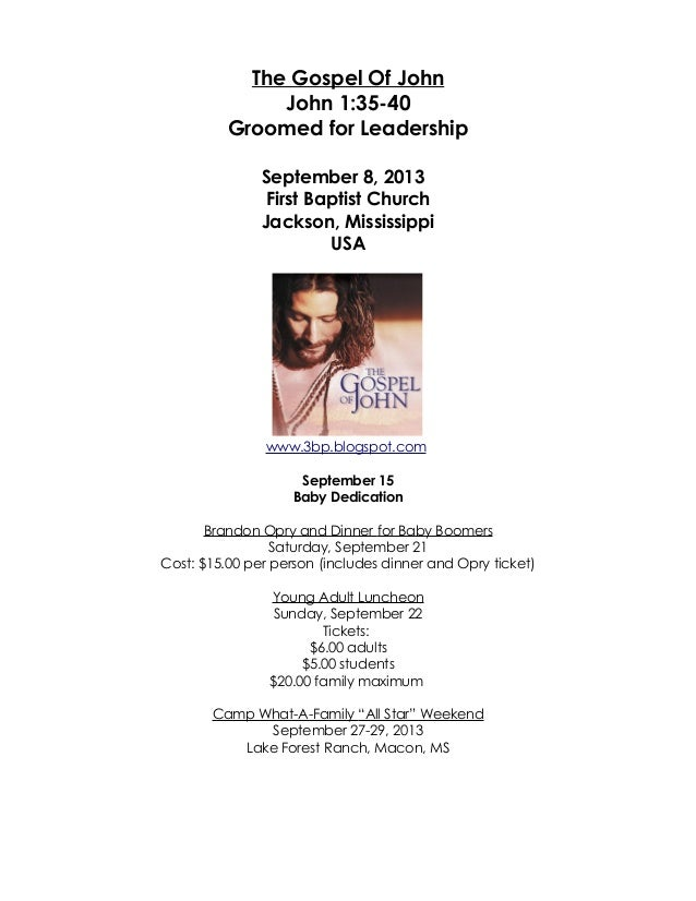 The Gospel Of John John 1:35-40 Groomed for Leadership September 8, 2013 First Baptist Church Jackson, Mississippi USA www...