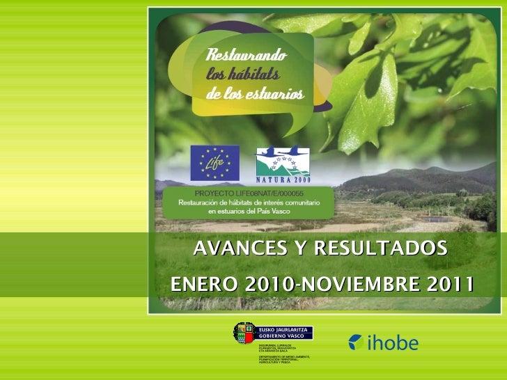 AVANCES Y RESULTADOS  ENERO 2010-NOVIEMBRE 2011