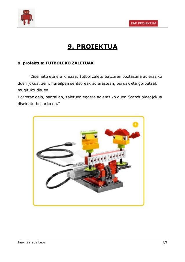 """9. PROIEKTUA 9. proiektua: FUTBOLEKO ZALETUAK """"Diseinatu eta eraiki ezazu futbol zaletu batzuren poztasuna adieraziko duen..."""