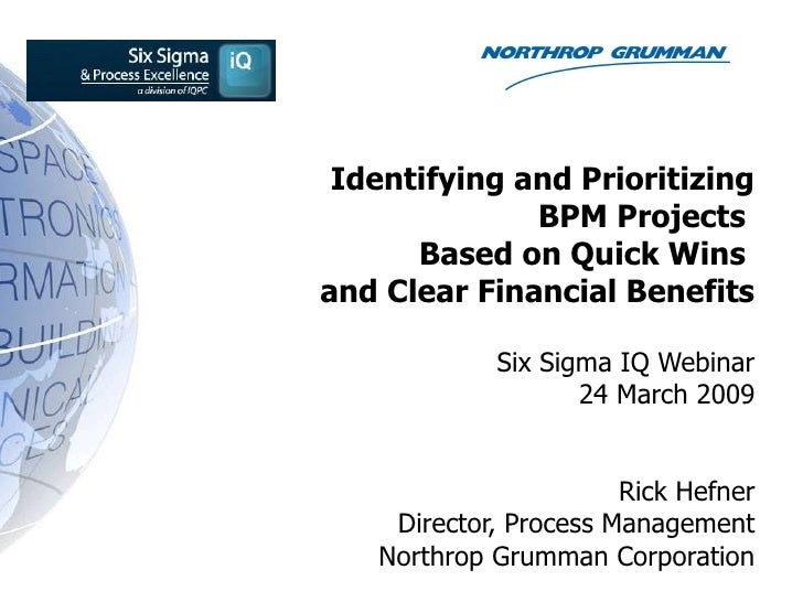 Identifying and Prioritizing BPM Projects  Based on Quick Wins  and Clear Financial Benefits Six Sigma IQ Webinar 24 March...