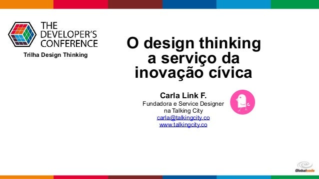 Globalcode	–	Open4educationGlobalcode	–	Open4education Carla Link F. Fundadora e Service Designer na Talking City carla@ta...